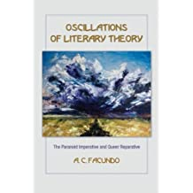 Oscillations of Literary Theory: The Paranoid Imperative and Queer Reparative