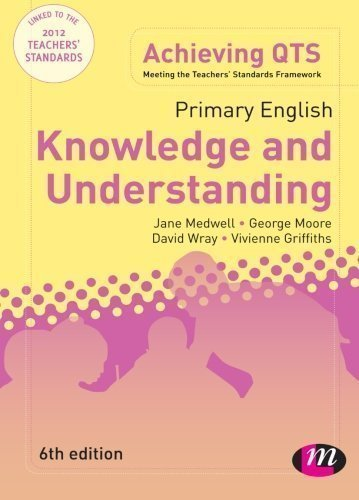 Primary English: Knowledge and Understanding (Achieving QTS Series) by Medwell, Jane A, Wray, David, Moore, George E, Griffiths, Vi 6th (sixth) Edition (2012)