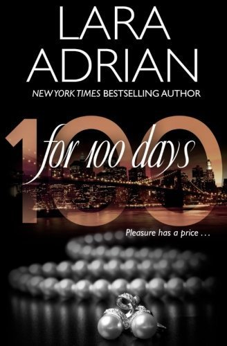 For 100 Days (100 Series) (Volume 1) by Lara Adrian (2016-05-24)