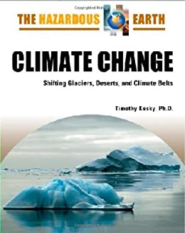Climate Change: Shifting Glaciers, Deserts, and Climate Belts (The Hazardous Earth) by [Kusky, Timothy M.]