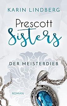 Der Meisterdieb: Prescott Sisters 3 - Liebesroman von [Karin Lindberg]