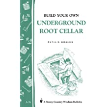 Build Your Own Underground Root Cellar: Storey Country Wisdom Bulletin A-76 (English Edition)