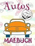 ✎ Autos Malbuch ✌: Schönes Malbuch für Jungen 4-10 Jahre alt! ✌ (Autos Malbuch - A SERIES OF COLORING BOOKS, Band 4)