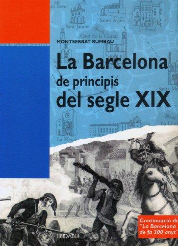 Descargar Libro La Barcelona de principis del segle XIX de Montserrat Rumbau