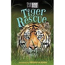 Tiger Rescue: A True Story (Born Free, Band 5)