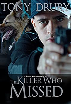 The Killer Who Missed: A Sarah Rudd Short Story by [Drury, Tony]