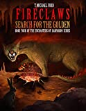 Fireclaws: Search for the Golden (Enchanters of Xarparion Book 4)