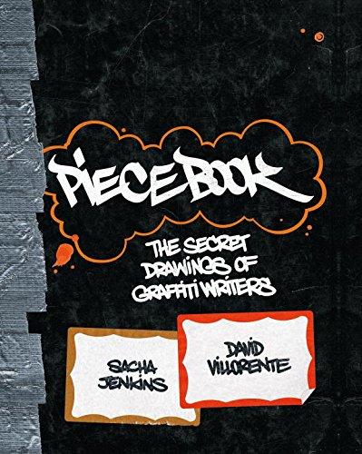 Piecebook: The Secret Drawings of Graffiti Writers par Sacha Jenkins