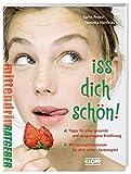 Iss dich schön!: Alles über gesundes Essen und eine ausgewogene Ernährung (Jugendbuch: mittendrin) - Karin Probst-Rojina, Cornelia Matthias
