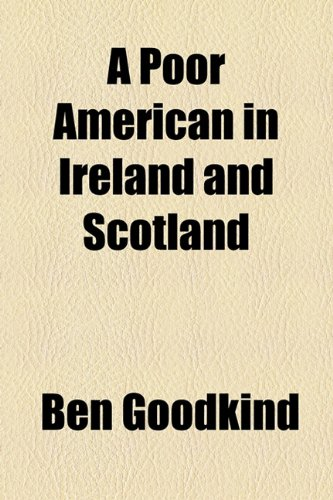 A Poor American in Ireland and Scotland