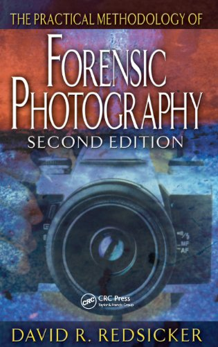 The Practical Methodology of Forensic Photography (Practical Aspects of Criminal & Forensic Investigations)