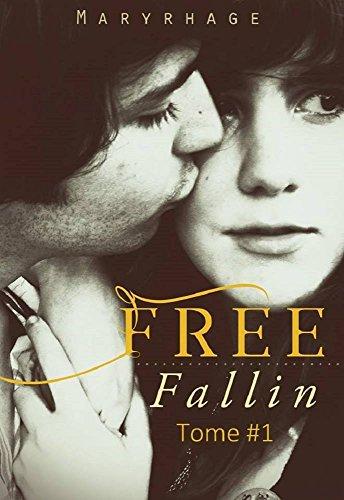 Free Fallin': Tome #1 par [Maryrhage]