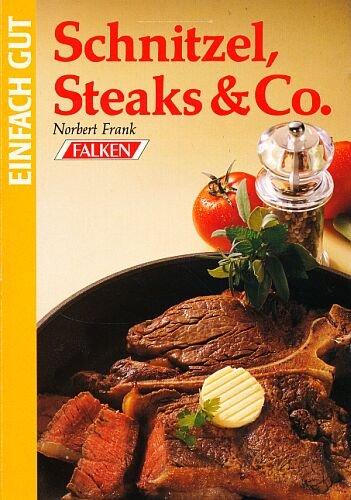 Schnitzel, Steaks & Co. (Einfach gut) [Illustrierte Ausgabe 1993]