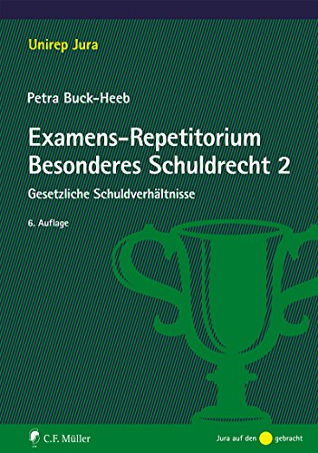 Examens-Repetitorium Besonderes Schuldrecht 2: Gesetzliche Schuldverhältnisse (Unirep Jura)