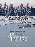 route de Tibilissi (La) | Chauvel, David (1969-....). Auteur