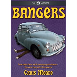 Bangers - True tales from a 1960s teenage petrolhead (AUK New Authors Book 7)