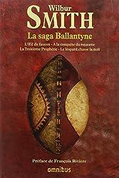 La saga Ballantyne : L'oeil du faucon; A la conquête du royaume; La troisième prophétie; Le léopard chasse la nuit