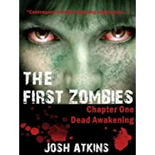 The First Zombies (Dead Awakening Book 1)
