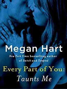 Every Part of You: Taunts Me (#3) by [Hart, Megan]