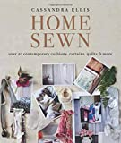 Home Sewn: Over 30 Contemporary Cushions, Curtains, Quilts, and More