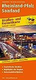 Rheinland-Pfalz, Saarland: Straßen- und Freizeitkarte mit Touristischen Straßen, Highlights der Region und Reisemobilstellplätzen. 1:200000 (Straßen- und Freizeitkarte / StuF)