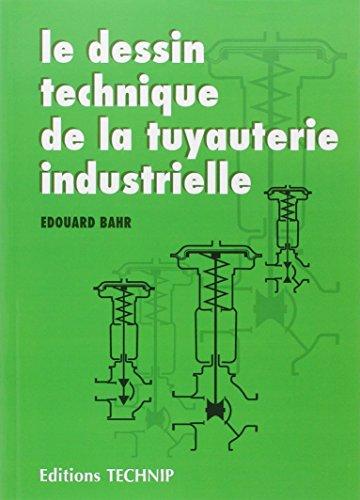 Le Dessin technique de la tuyauterie industrielle