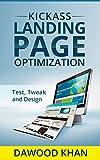 Kickass Landing Page Optimization - Design, Test & Tweak!