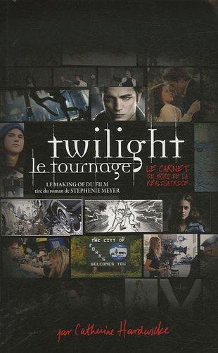 Twilight, carnet de bord de la réalisatrice par Catherine Hardwicke