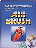 Das grosse Technik Buch Airbrush