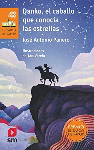 Danko, el caballo que conocía las estrellas (El Barco de Vapor Naranja) por José Antonio Panero