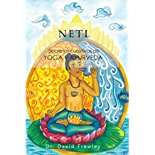 Neti: Secretos curativos de Yoga y Ayurveda (Spanish Edition)