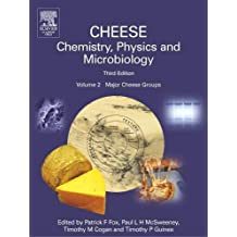 Cheese: Chemistry, Physics and Microbiology: Major Cheese Groups: Major Cheese Groups v. 2