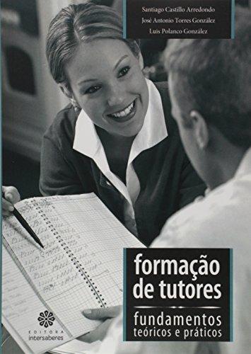 Formação de Tutores. Fundamentos Teóricos e Práticos