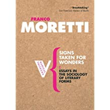 Signs Taken for Wonders: On the Sociology of Literary Forms (Radical Thinkers) by Franco Moretti (2006-01-17)