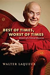 Best of Times, Worst of Times: Memoirs of a Political Education (Tauber Institute Series for the Study of European Jewry)