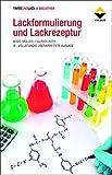Lackformulierung und Lackrezeptur: Das Lehrbuch für Ausbildung und Praxis (FARBE UND LACK // BIBLIOTHEK)
