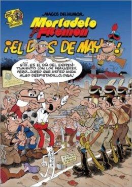 Mortadelo Y Filemon Vol 122: !!El DOS De Mayo! por F Ibanez
