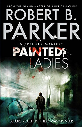 Painted Ladies (A Spenser Mystery) (The Spenser Series Book 38) (English Edition) (Painted Ladies)