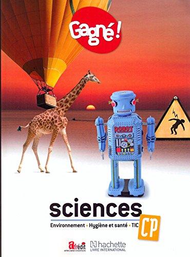 Gagné ! Sciences CP : environnement, hygiène et sante, TIC LE par Collectif