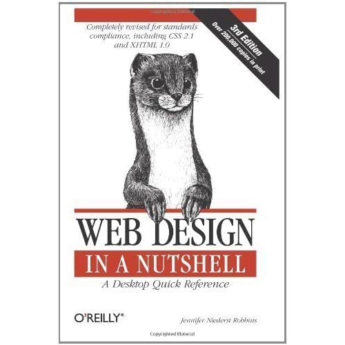 Web Design in a Nutshell: A Desktop Quick Reference (In a Nutshell (O'Reilly)) 3rd (third) Edition by Jennifer Niederst published by O'Reilly Media (2006)