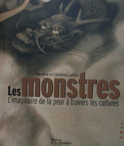 Les monstres : L'imaginaire de la pe...