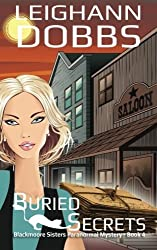Buried Secrets (Blackmoore Sisters Cozy Mystery Series) (Volume 4) by Leighann Dobbs (2013-11-15)