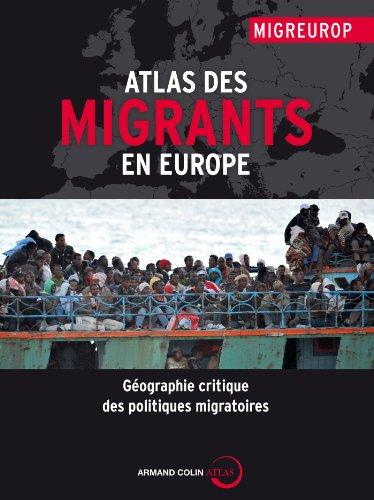 Atlas des migrants en Europe: Géographie critique des politiques migratoires par Réseau MIGREUROP