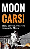 Moon Buggy Car in Space - Story of the Apollo Lunar Rover: An eBook for Children about the Moon Buggy and Space Exploration (Space Series 1) (English Edition)