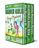Front cover for the book Garden Girls Cozy Mysteries: Box Set - Books 1-3 by Hope Callaghan