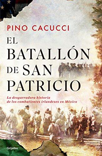 El Batallón de San Patricio / St. Patrick's Battalion por Pino Cacucci