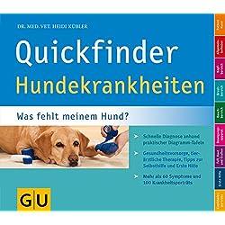 Quickfinder Hundekrankheiten: Was fehlt meinem Hund? Schnelle Diagnose anhand praktischer Diagramm-Tafeln. (GU Altproduktion HHG)