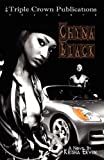 Chyna Black: Triple Crown Publications Presents