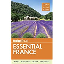 Fodor's Essential France (Full-color Travel Guide, Band 1)