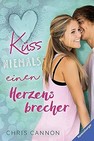 Küss niemals einen Herzensbrecher (Ravensburger Taschenbücher) (Romantische Kuss)